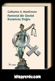 Feminist Bir Devlet Kuramına Doğru