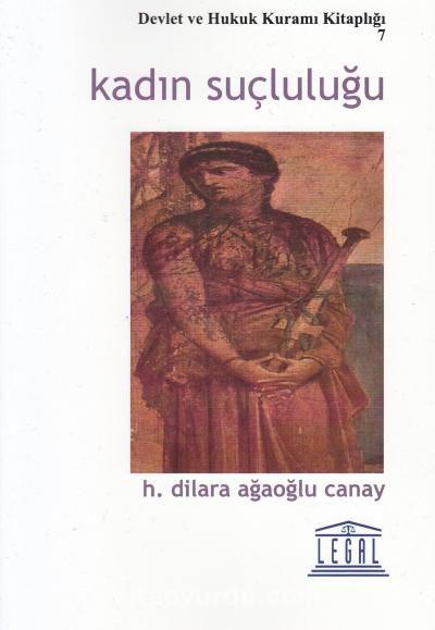 Kadın Suçluluğu - Dilara Ağaoğlu Canay pdf epub