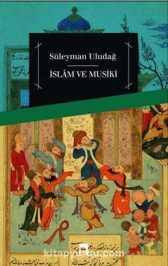 İslam ve Musiki - Prof. Dr. Süleyman Uludağ pdf epub