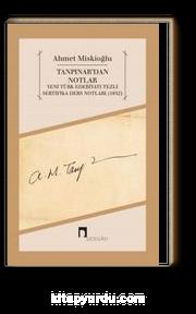 Tanpınar'dan Notlar & Yeni Türk Edebiyatı Tezli Sertifika Ders Notları (1952)