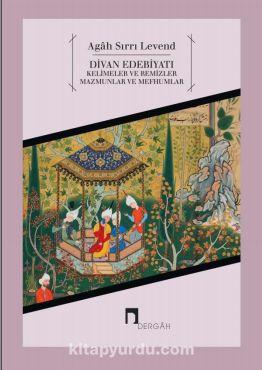 Divan EdebiyatıKelimeler ve Remizler, Mazmunlar ve Mefhumlar - Agah Sırrı Levend pdf epub