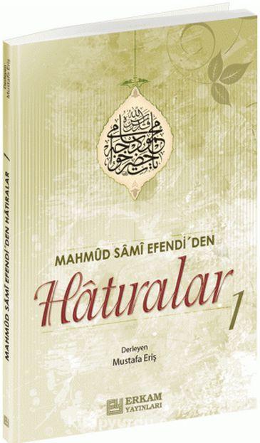 Mahmut Sami Efendi'den Hatıralar 1 - Mustafa Eriş pdf epub