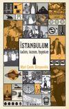 İstanbul'um Tadım, Tuzum, Hayatım