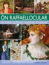 Ön Raffaellocular 500 Görsel Eşliğinde Yaşamları ve Eserleri