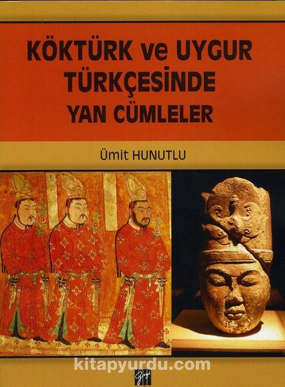 Köktürk ve Uygur Türkçesinde Yan Cümleler