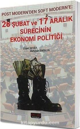 28 Şubat ve 17 Aralık Sürecinin Ekonomi Politiği - Mehmet Dikkaya pdf epub