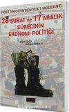 28 Şubat ve 17 Aralık Sürecinin Ekonomi Politiği