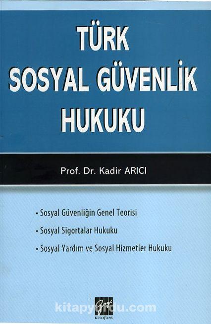 Türk Sosyal Güvenlik Hukuku - Doç.Dr. Kadir Arıcı pdf epub