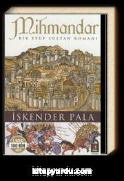 Mihmandar & Bir Eyüp Sultan Romanı