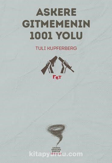 Askere Gitmemenin 1001 Yolu - Tuli Kupferberg pdf epub