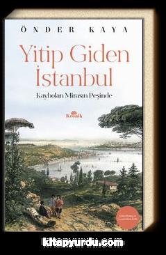 Yitip Giden İstanbul & Kaybolan Mirasın Peşinde