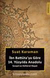 İbn Battuta'ya Göre 14. Yüzyılda Anadolu & Sosyal ve Kültürel Hayat