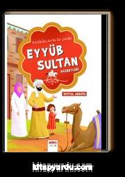 Rasulüllah'ın Ev Sahibi Eyyüb Sultan Hazretleri