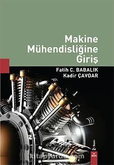 Makine Mühendisliğine Giriş - Fatih C. Babalık pdf epub
