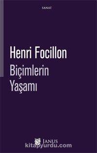 Biçimlerin Yaşamı - Henri Focillon pdf epub