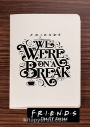 Friends - We Were on a Break - Dokun Hisset Serisi (AD-FR009)