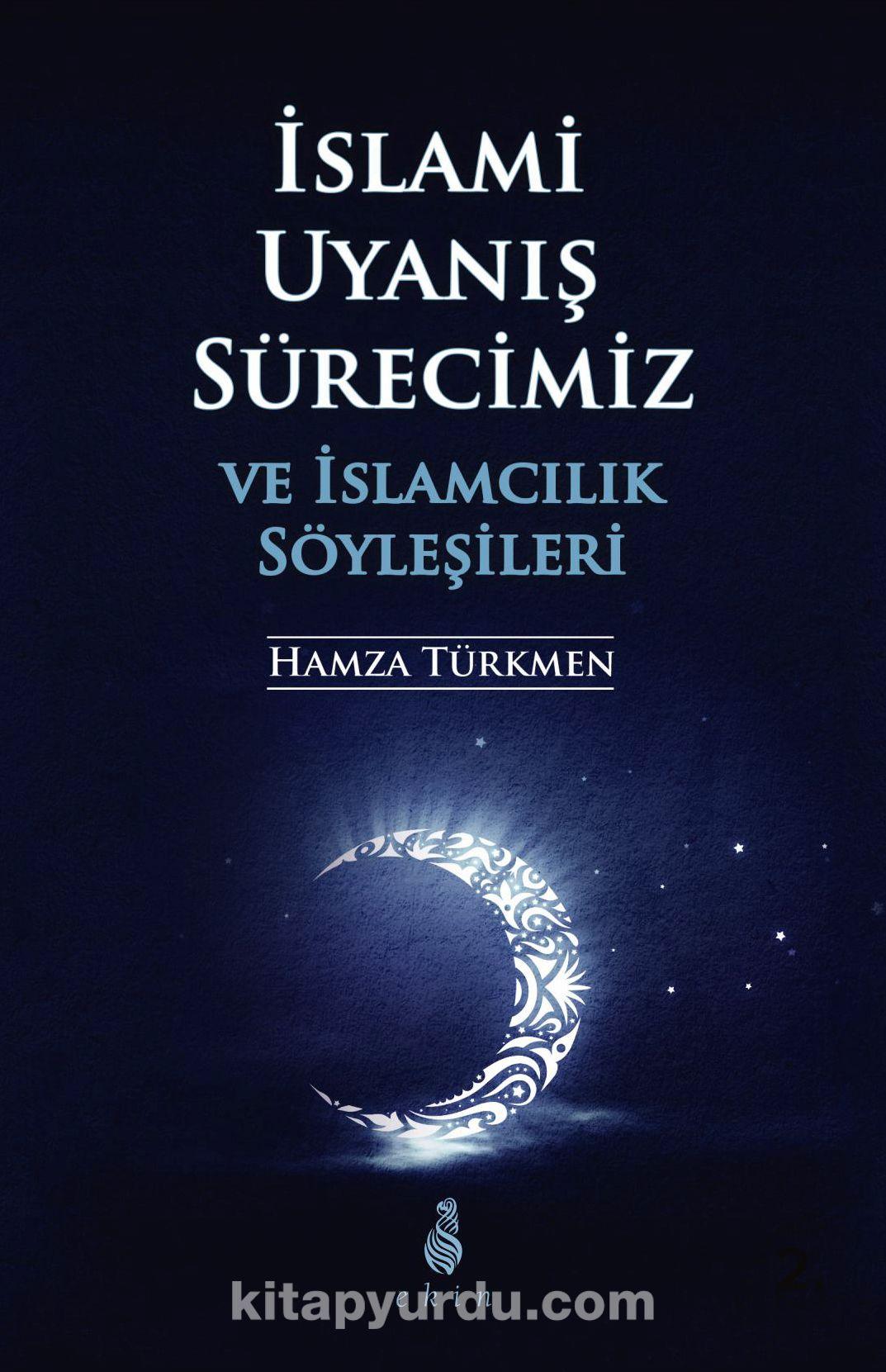 İslami Uyanış Sürecimiz ve İslamcılık Söyleşileri - Hamza Türkmen pdf epub