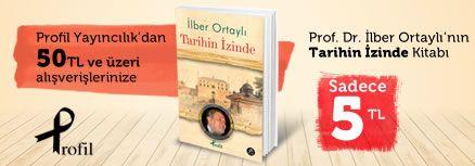 Profil Yayıncılık'dan 50TL ve Üzeri Alışverişinize Prof. Dr. İlber Ortaylı'nın ''Tarihin İzinde'' Kitabı 5TL