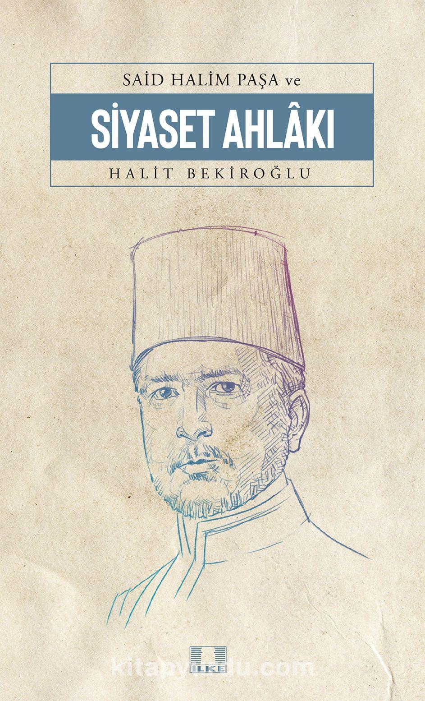 Said Halim Paşa'da Siyaset Ahlakı