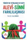 Türkiye'de Tetiklenen Fay Hattı Alevi-Sünni Farklılaşması