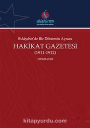 Eskişehir'de Bir Dönemin Aynası Hakikat Gazetesi (2 Cilt Takım) (1911-1912) (Tıpkıbasım-Çevrimyazı)