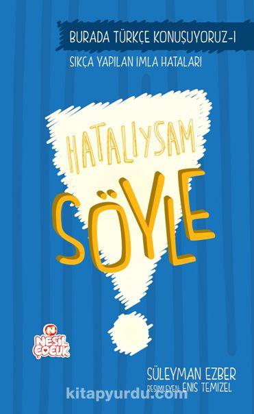 Hatalıysam Söyle / Türkçe Konuşuyoruz Serisi 1 - Süleyman Ezber pdf epub