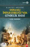 Osmanlı İmparatorluğu'nda Gündelik Hayat & Kanuni Dönemi