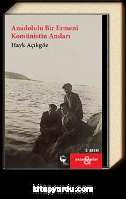 Anadolulu Bir Ermeni Komünistin Anıları