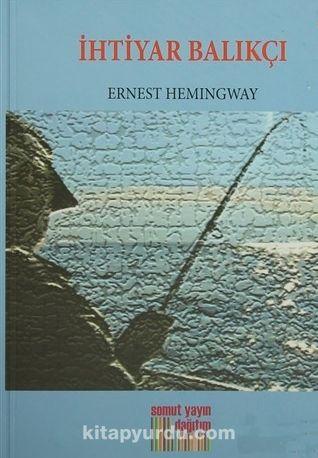 İhtiyar Balıkçı - Ernest Hemingway pdf epub