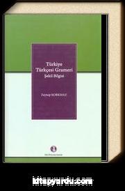 Türkiye Türkçesi Grameri Şekil Bilgisi