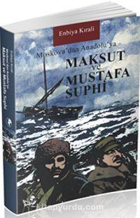 Moskova'dan Anadolu'ya Maksut ve Mustafa Suphi - Enbia Kırali pdf epub