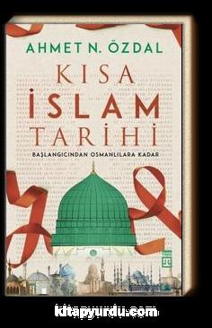 Kısa İslam Tarihi & Başlangıcından Osmanlılara Kadar