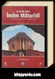 Uluğ Bir Çınar İmam Maturidi & Uluslararası Sempozyum Tebliğler Kitabı (28-30 Nisan 2014)