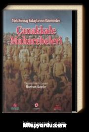 Türk Kurmay Subaylarının Kaleminden Çanakkale Muharebeleri