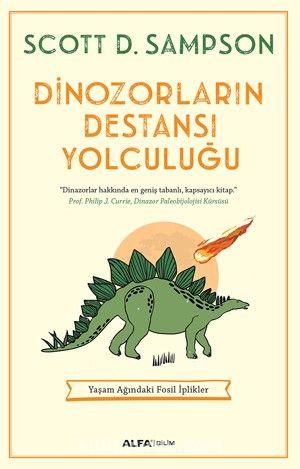 Dinozorların Destansı YolculuğuYaşam Ağındaki Fosil İplikler - Tufan Göbekçin pdf epub