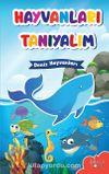 Hayvanları Tanıyalım & Deniz Hayvanları