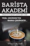 Barista Akademi – Türkiye'nin En Kapsamlı Barista Eğitim Kitabı