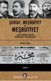 Şeriat, Meşruiyet'e Meşrutiyet (Ciltli) & Yeni Osmanlılar'da Demokrasi Tartışmaları