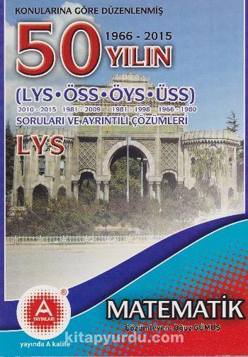 LYS Matematik 50 Yılın Soruları ve Ayrıntılı Çözümleri - Kollektif pdf epub