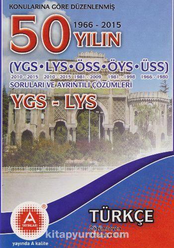 YGS-LYS 50 Yılın Türkçe Çıkmış Sorular ve Ayrıntılı Çözümleri