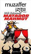 Milli Kahraman Matador Mahmut