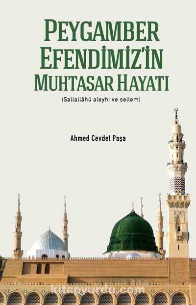Peygamber Efendimiz'in Muhtasar Hayatı (s.a.s.) (Ciltli) - Ahmed Cevdet Paşa pdf epub