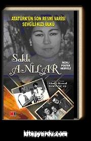 Saklı Anılar & Atatürk'ün Son Resmi Varisi Sevgili Kızı Ülkü
