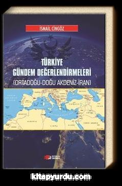 Türkiye Gündem Değerlendirmeleri & Ortadoğu-Doğu Akdeniz-İran