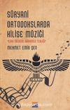 Süryani Ortodokslarda Kilise Müziği & İlahi Mesajın Makamla Tebliği