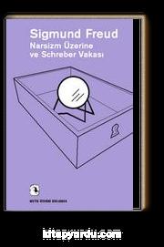 Narsizm Üzerine ve Schreber Vakası