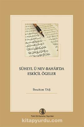 Süheyl ü Nev - Bahar'da Eskicil Ögeler - İbrahim Taş pdf epub