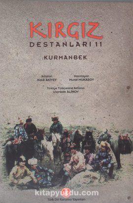 Kırgız Destanları 11: Kurmanbek - Kalık Akiyev pdf epub