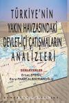 Türkiye'nin Yakın Havzasındaki Devlet-İçi Çatışmaların Analizleri