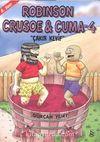 Robinson Crusoe ve Cuma-4 / Çakır Keyif
